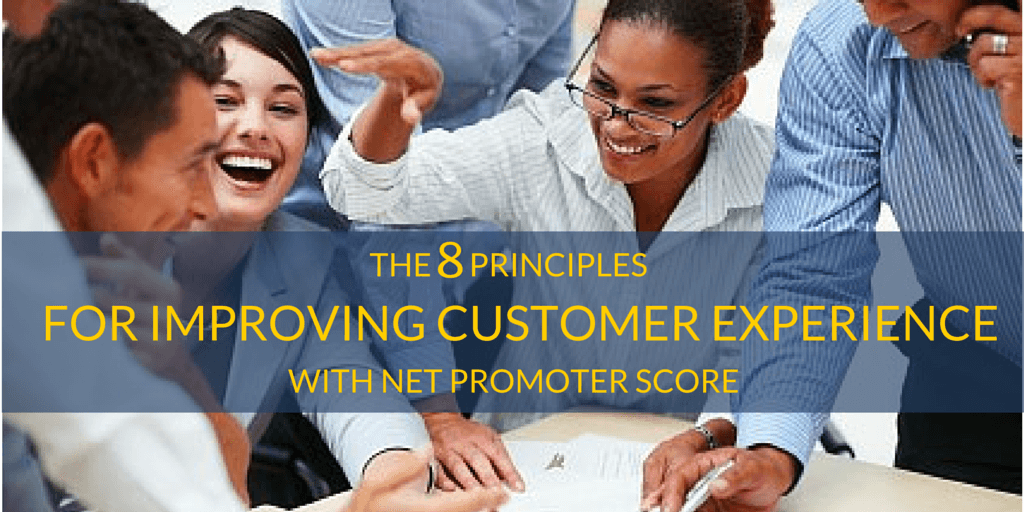 The 8 Principles for Improving Customer Experience with NPS