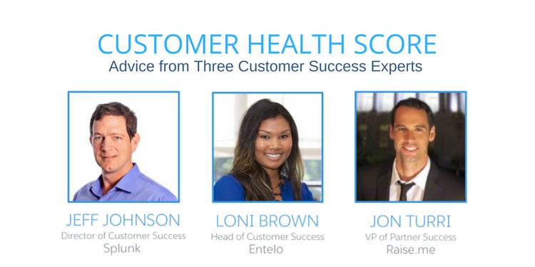 CUSTOMER HEALTH SCORE - Advice from 3 Customer Success Experts
