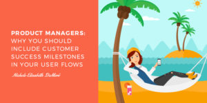 Product Managers include Success milestone in your user flows