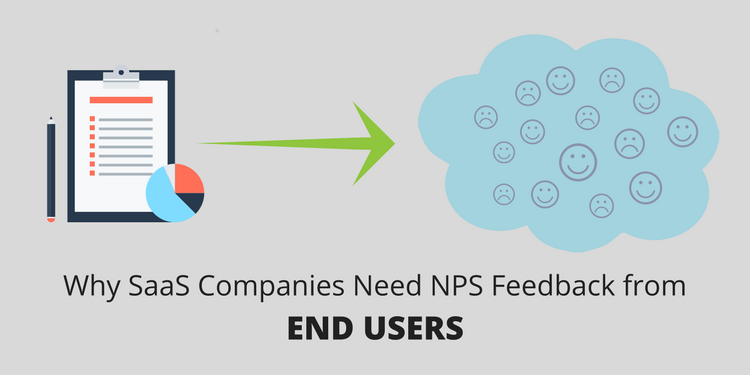 Why SaaS Companies Need Net Promoter Score Feedback from End Users
