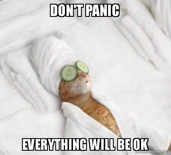 Don't panic everything will be okay