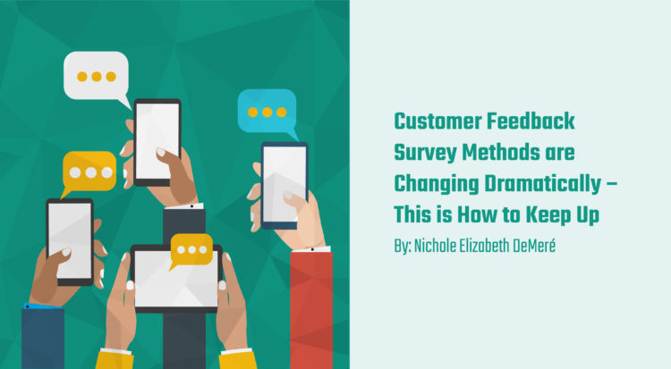 Customer Feedback methods are changing Rapidly - How to Keep up!