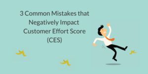 3 Common Mistakes that Negatively Impact CES Feature Image