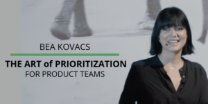 Bea Kovacs on the Art of Prioritization