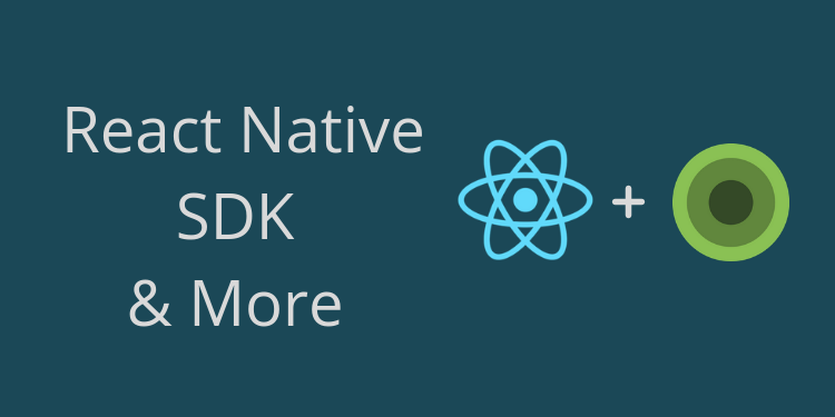 React Native SDK & More