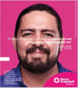 Banco Guayaquil Ad featuring real customer and their feedback - Primero Tu